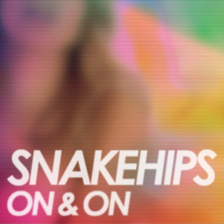 snakehips_on_and_on