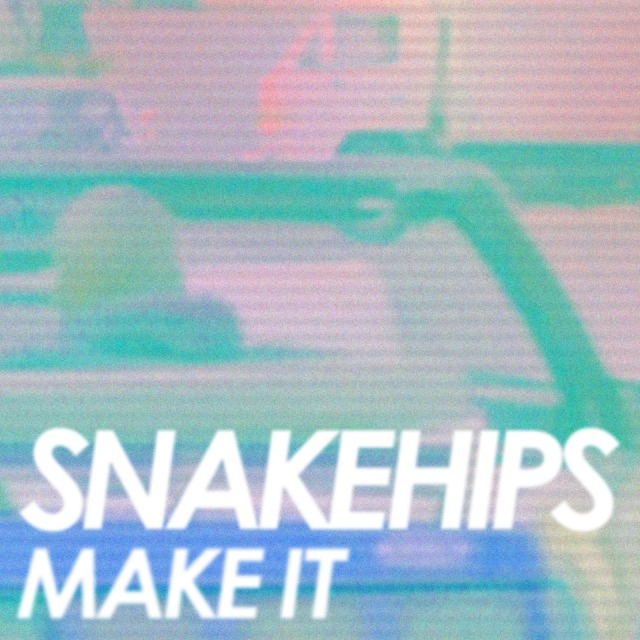 snakehips_make_it
