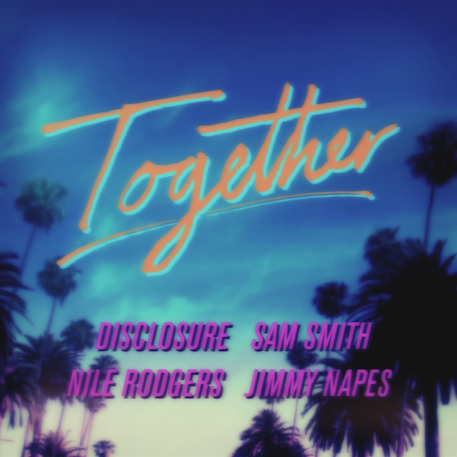 Disclosure-x-Nile-Rodgers-x-Sam-Smith-–-Together-01